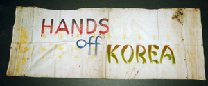 24 January 2014 & 21 Febuary 2014, Beautiful Banners, Hands off Korea banner © People's History Museum